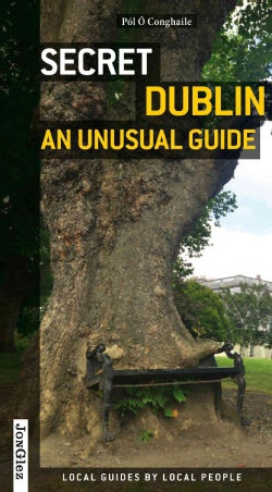 Secret Dublin: An Unusual Guide (Paperback)