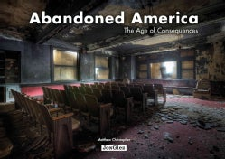 Abandoned America: The Age of Consequences (Hardcover)