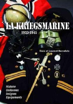 La Kriegsmarine, 1935-1945 (Hardcover)