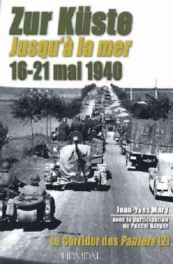 Zur Kuste Jusqu'a La Mer 16-21 Mai 1940 (Hardcover)