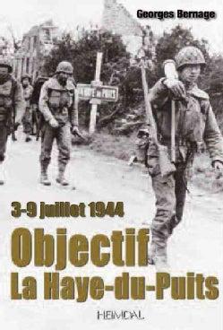 Objectif La Haye-Du-Puits: 3-9 Juillet 1944 (Hardcover)