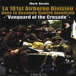 Vanguard of the Crusade: The 101st Airborne Division in World War II (Hardcover)