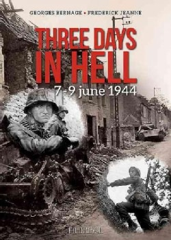 Three Days in Hell: 7-9 June 1944 (Paperback)