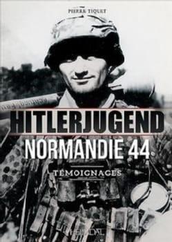 Hitlerjugend - Normandie 44: Temoignages (Hardcover)