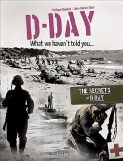 D-day, What We Haven't Told You (Paperback)