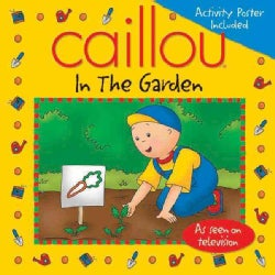 Caillou in the Garden (Paperback)