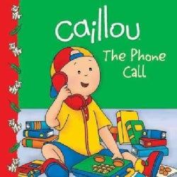 Caillou the Phone Call: The Phone Call (Paperback)