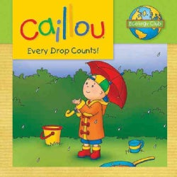 Caillou Every Drop Counts! (Paperback)