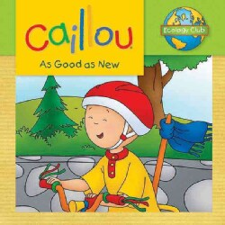 Caillou As Good As New (Paperback)