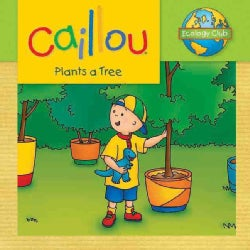 Caillou Plants a Tree (Paperback)