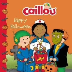 Caillou: Happy Halloween! (Paperback)
