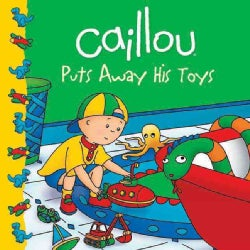 Caillou Puts Away His Toys (Paperback)