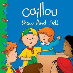 Caillou Show and Tell (Paperback)