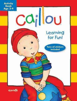 Caillou, Ages 3-4: Learning for Fun! (Paperback)
