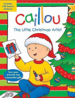 Caillou The Little Christmas Artist (Paperback)