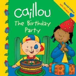Caillou The Birthday Party (Paperback)