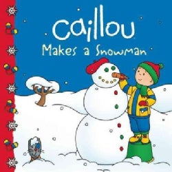 Caillou Makes a Snowman (Paperback)
