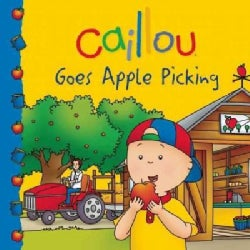Caillou Goes Apple Picking (Paperback)