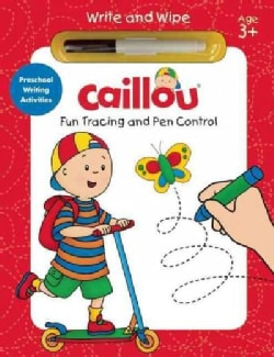 Caillou, Fun Tracing and Pen Control: Preschool Writing Activities (Board book)
