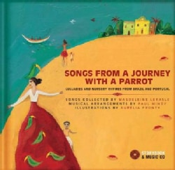 Songs from a Journey With a Parrot: Lullabies and Nursery Rhymes from Portugal and Brazil (Hardcover)