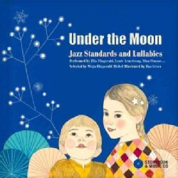 Under the Moon: Jazz Standards and Lullabies Performed by Ella Fitzgerald, Louis Armstrong, Nina Simone... (Hardcover)