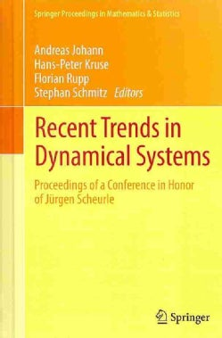 Recent Trends in Dynamical Systems: Proceedings of a Conference in Honor of Jurgen Scheurle (Hardcover)