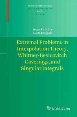 Extremal Problems in Interpolation Theory, Whitney-besicovitch Coverings, and Singular Integrals (Paperback)