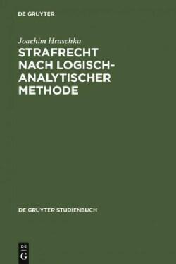 Strafrecht Nach Logisch-analytischer Methode: Systematisch Entwickelte Falle Mit Losungen Zum Allgemeinen Teil (Hardcover)