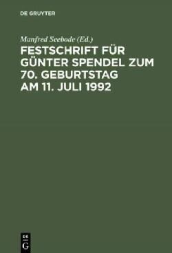 Festschrift Fur Gunter Spendel Zum 70 - Geburtstag Am 11, Juli 1992 (Hardcover)
