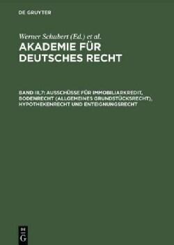 Ausschusse Fur Immobiliarkredit, Bodenrecht, Allgemeines Grundstucksrecht: Hypothekenrecht Und Enteignungsrecht (Hardcover)