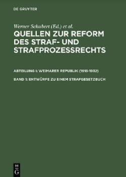 Entwurfe Zu Einem Strafgesetzbuch: 1919, 1922, 1924/25 Und 1927 (Hardcover)