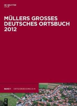 Mullers Grobes Deutsches Ortsbuch 2012: Vollstandiges Ortslexikon (Hardcover)