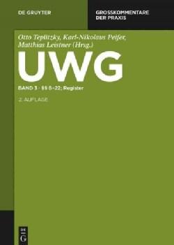 Uwg - Gesetz Gegen Den Unlauteren Wettbewerb 8-22; Register (Hardcover)