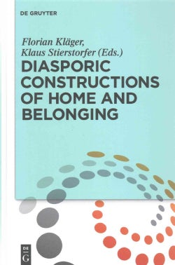 Diasporic Constructions of Home and Belonging (Hardcover)