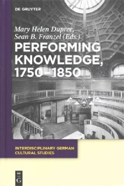 Performing Knowledge, 1750-1850 (Hardcover)