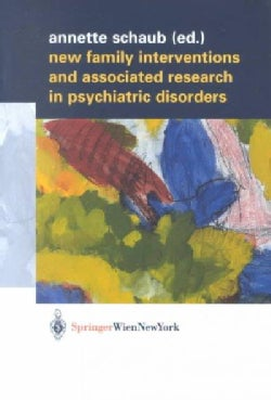 New Family Interventions and Associated Research in Psychiatric Disorders (Paperback)