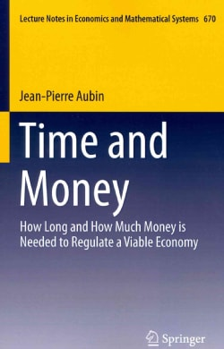 Time and Money: How Long and How Much Money Is Needed to Regulate a Viable Economy (Paperback)