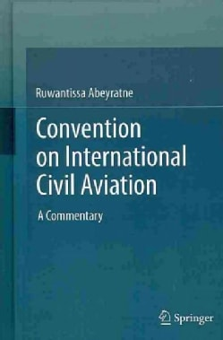 Convention on International Civil Aviation: A Commentary (Hardcover)