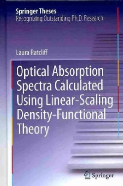 Optical Absorption Spectra Calculated Using Linear-Scaling Density-Functional Theory (Hardcover)