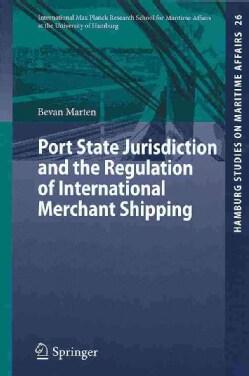 Port State Jurisdiction and the Regulation of International Merchant Shipping (Paperback)