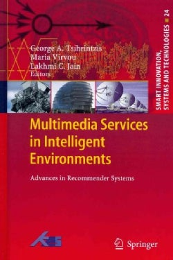 Multimedia Services in Intelligent Environments: Advances in Recommender Systems (Hardcover)