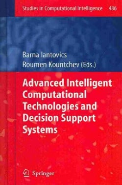 Advanced Intelligent Computational Technologies and Decision Support Systems (Hardcover)