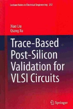 Trace-Based Post-Silicon Validation for VLSI Circuits (Hardcover)