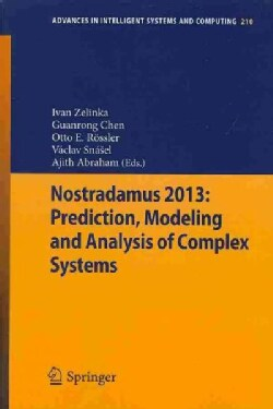Nostradamus 2013: Prediction, Modeling and Analysis of Complex Systems (Paperback)