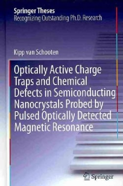 Optically Active Charge Traps and Chemical Defects in Semiconducting Nanocrystals Probed by Pulsed Optically Dete... (Hardcover)
