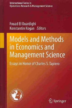 Models and Methods in Economics and Management Science: Essays in Honor of Charles S. Tapiero (Hardcover)