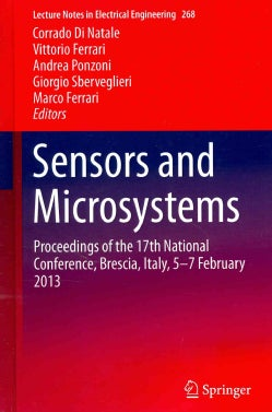 Sensors and Microsystems: Proceedings of the 17th National Conference, Brescia, Italy, 5-7 February 2013 (Hardcover)