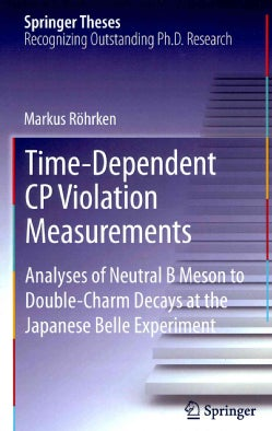 Time-Dependent CP Violation Measurements: Analyses of Neutral B. Meson to Double-Charm Decays at the Japanese Bel... (Hardcover)