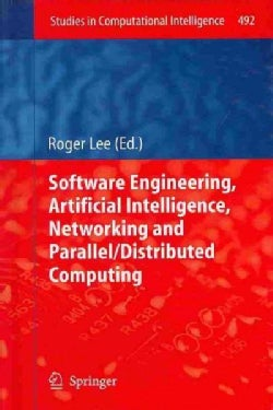Software Engineering, Artificial Intelligence, Networking and Parallel/Distributed Computing 2013 (Hardcover)