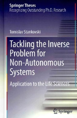 Tackling the Inverse Problem for Non-Autonomous Systems: Application to the Life Sciences (Hardcover)